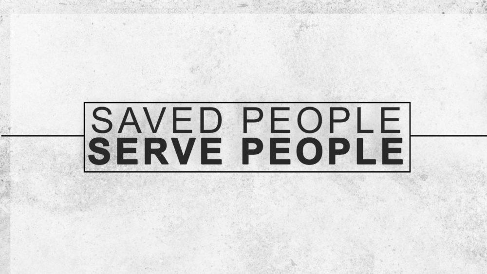 Saved People, Serve People - 4/11 Image